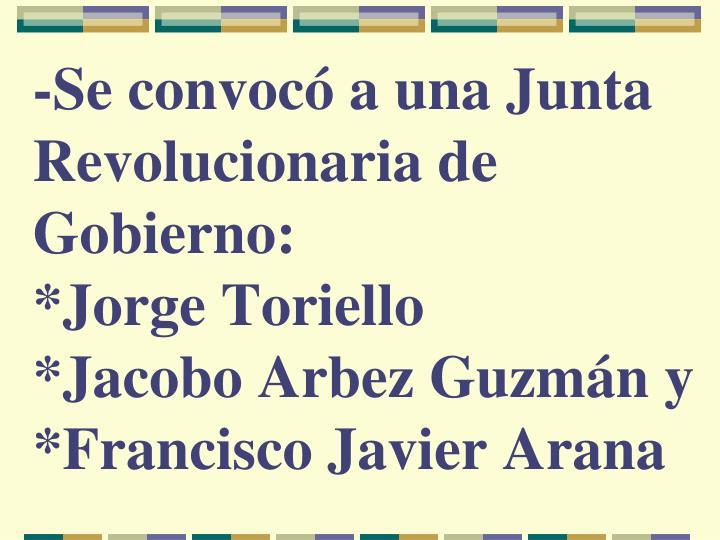 -Se convocó a una Junta Revolucionaria de Gobierno: