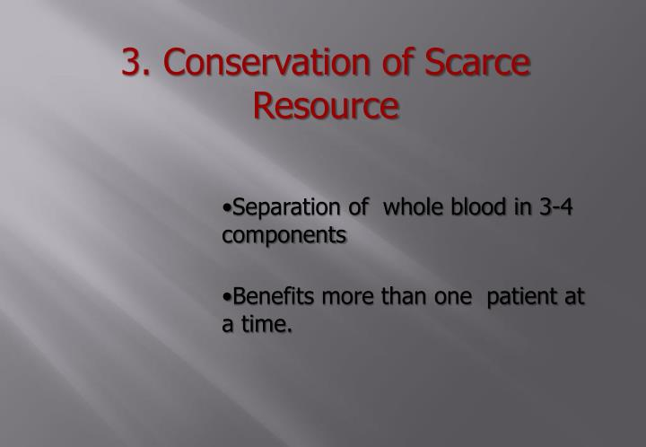 3. Conservation of Scarce Resource