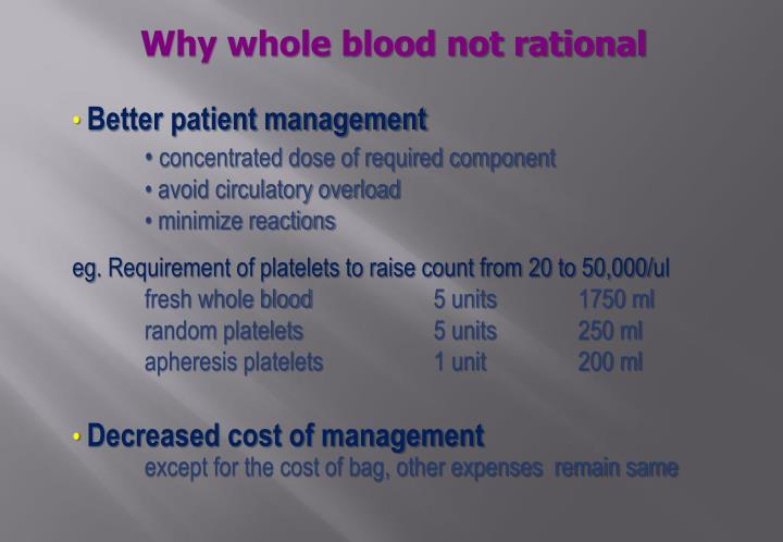 Why whole blood not rational