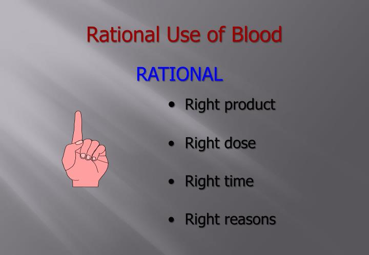 Rational Use of Blood
