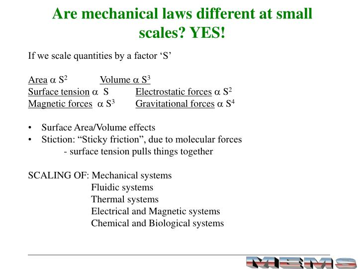 Are mechanical laws different at small scales? YES!