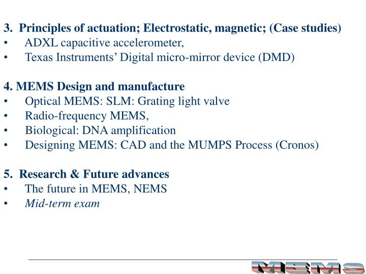 3.  Principles of actuation; Electrostatic, magnetic; (Case studies)
