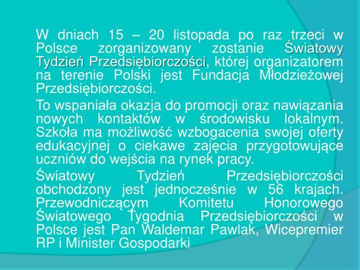 W dniach 15 – 20 listopada po raz trzeci w Polsce zorganizowany zostanie