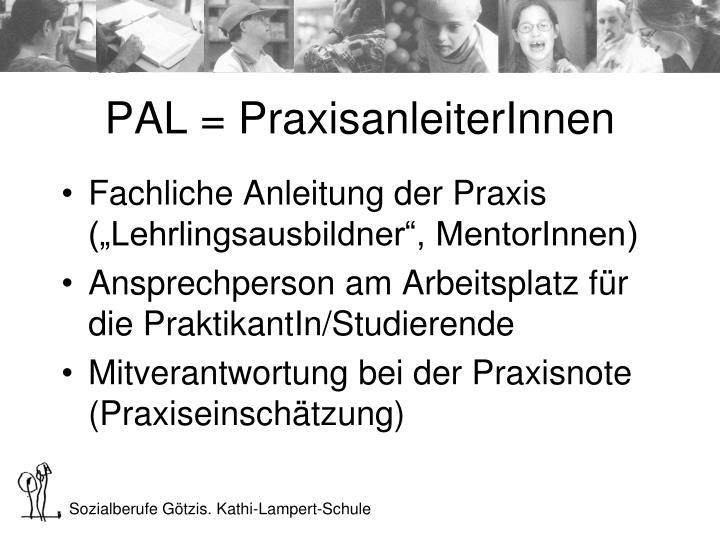 PAL = PraxisanleiterInnen