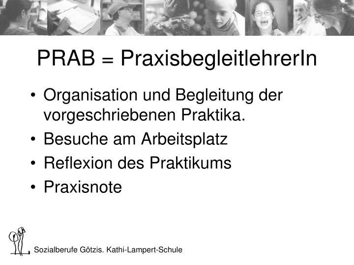 PRAB = PraxisbegleitlehrerIn