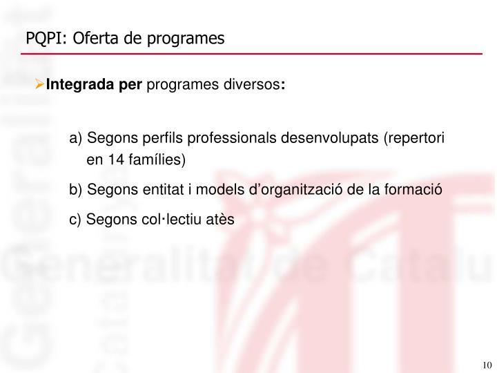 PQPI: Oferta de programes