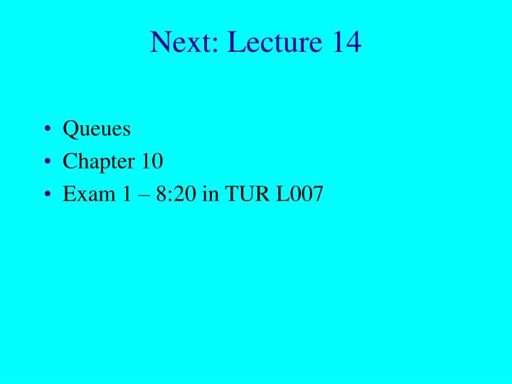 Next: Lecture 14