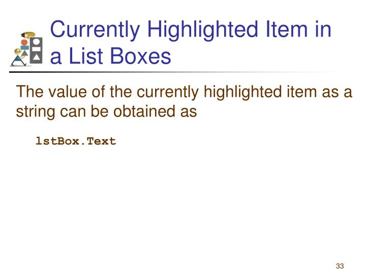 Currently Highlighted Item in a List Boxes