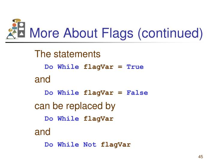 More About Flags (continued)