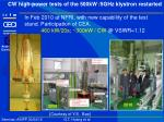 cw high power tests of the 500kw 5ghz klystron restarted
