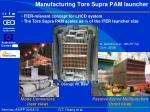 manufacturing tore supra pam launcher