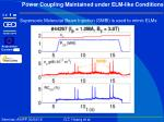 power coupling maintained under elm like conditions