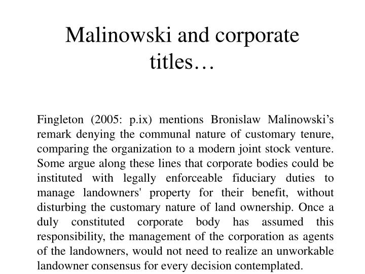 Malinowski and corporate titles…