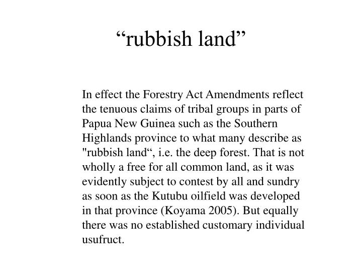 """rubbish land"""