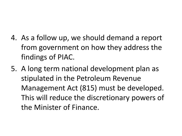 As a follow up, we should demand a report from government on how they address the findings of PIAC.
