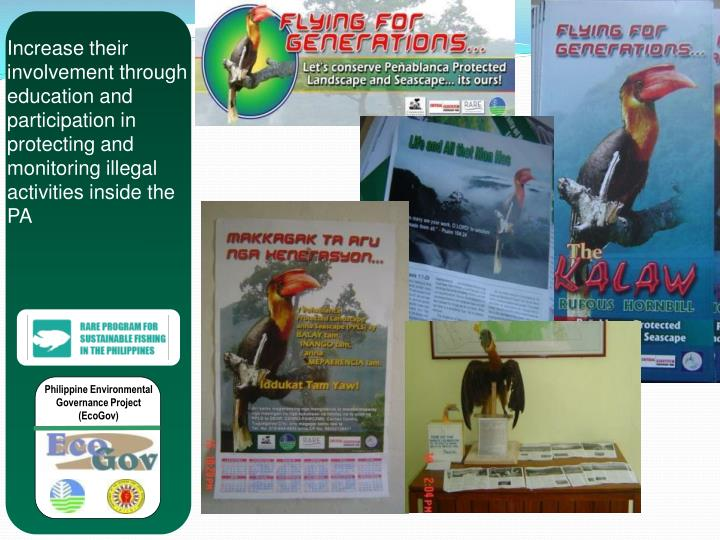 Increase their involvement through education and participation in protecting and monitoring illegal activities inside the PA