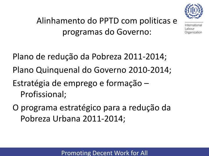 Alinhamento do PPTD com politicas e programas do Governo: