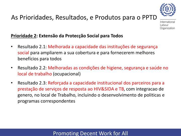 As Prioridades, Resultados, e Produtos para o PPTD