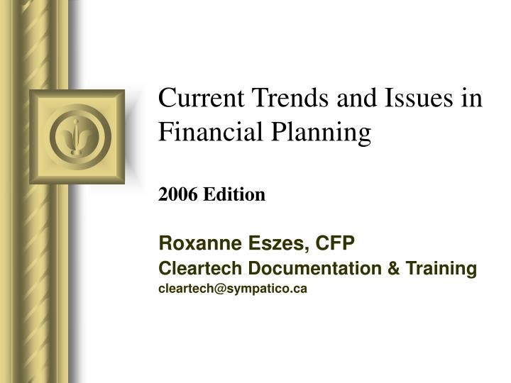 Current trends and issues in financial planning 2006 edition