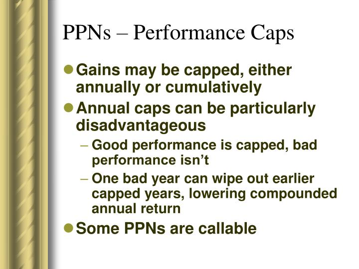 PPNs – Performance Caps