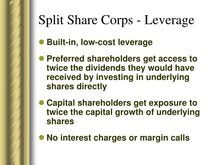 Split Share Corps - Leverage