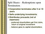 split shares redemptions upon termination