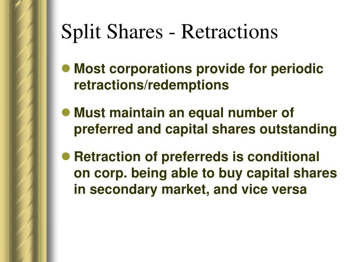 Split Shares - Retractions