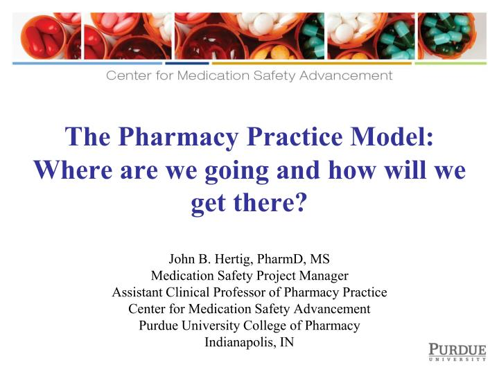 The Pharmacy Practice Model: