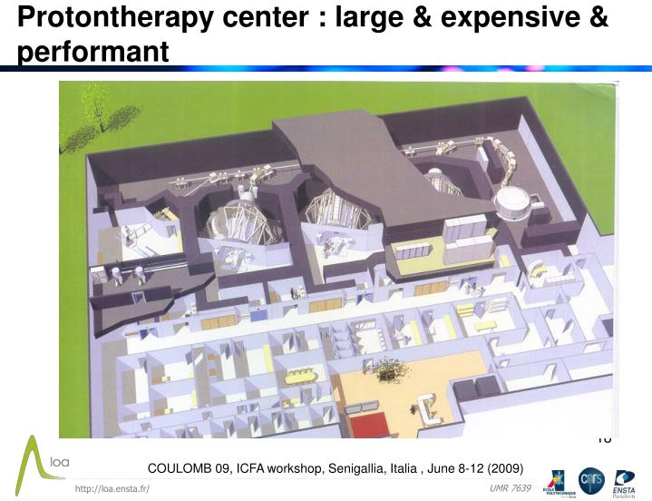 Protontherapy center : large & expensive & performant