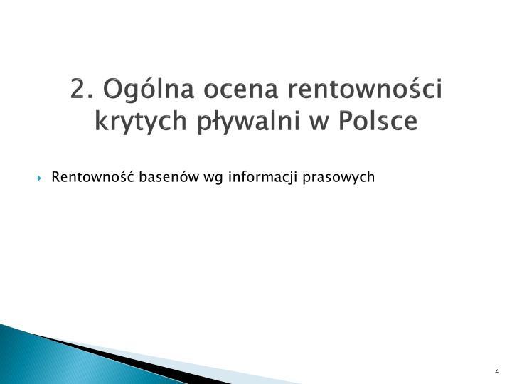2. Ogólna ocena rentowności krytych pływalni w Polsce
