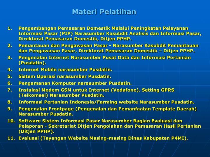 Pengembangan Pemasaran Domestik Melalui Peningkatan Pelayanan Informasi Pasar (PIP) Narasumber Kasubdit Analisis dan Informasi Pasar, Direktorat Pemasaran Domestik, Ditjen PPHP.