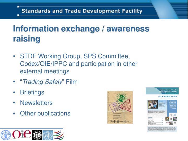 Information exchange / awareness raising