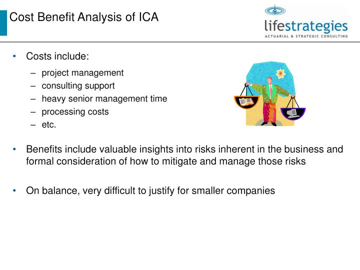 Cost Benefit Analysis of ICA