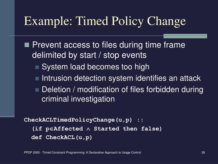 Example: Timed Policy Change
