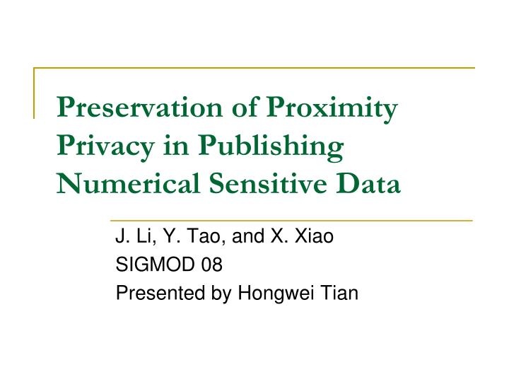 Preservation of proximity privacy in publishing numerical sensitive data