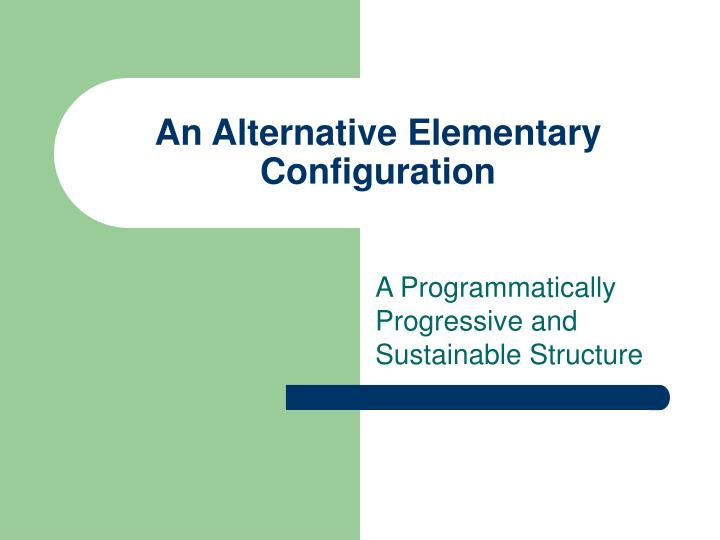 An Alternative Elementary Configuration