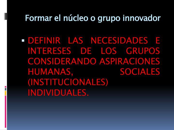 Formar el núcleo o grupo innovador