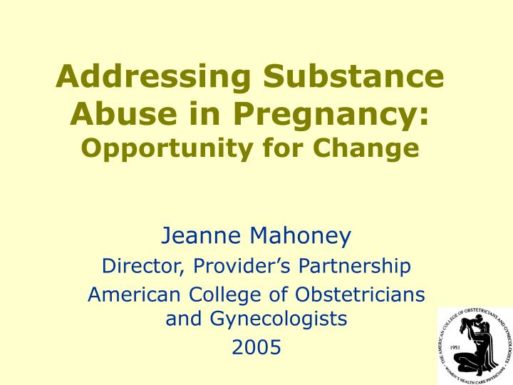 Addressing Substance Abuse in Pregnancy: