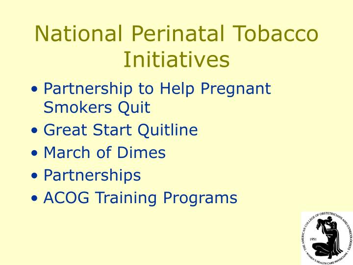 National Perinatal Tobacco Initiatives