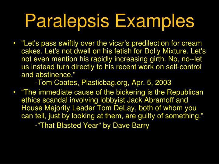 Paralepsis Examples