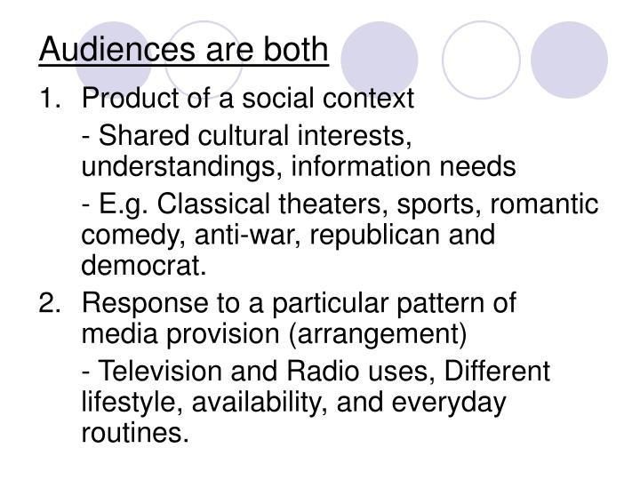 Audiences are both