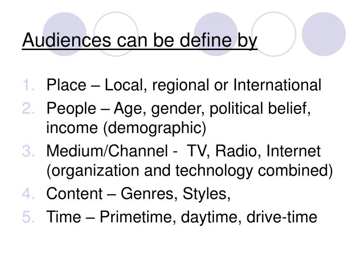 Audiences can be define by