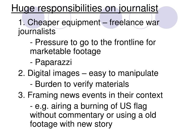 Huge responsibilities on journalist