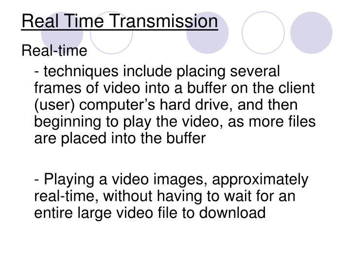Real Time Transmission