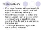 to seeing clearly