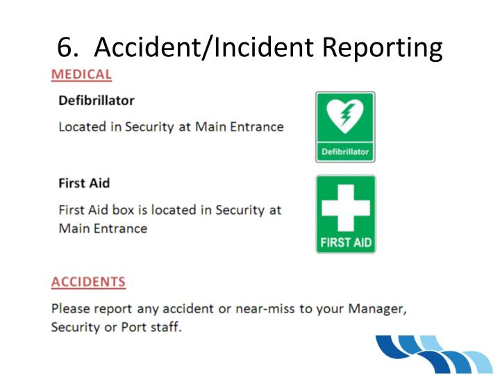 6.  Accident/Incident Reporting