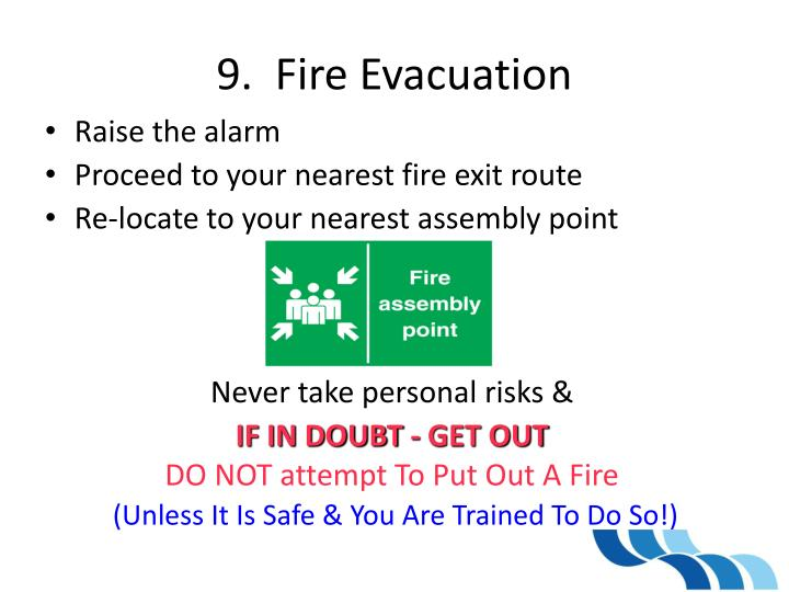9.  Fire Evacuation