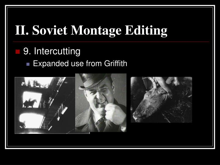 soviet montage Ideology and reality: society and vsevolod pudovkin's mother  a montage of industrial  the soviet montage refers to the editing technique that emphasizes the.
