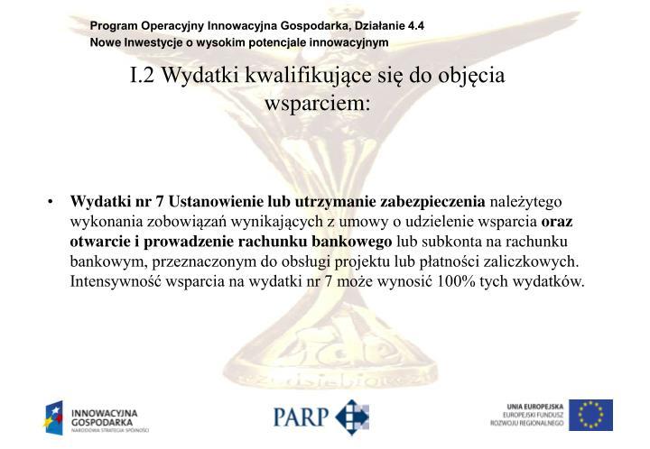 I.2 Wydatki kwalifikujące się do objęcia wsparciem: