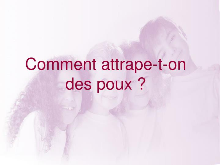 Comment attrape-t-on des poux ?